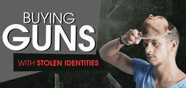 Buying Guns Stolen Identities