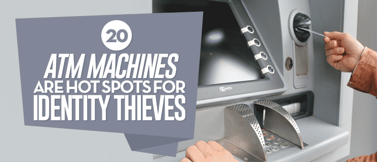 atm-machines-are-hot-spots-for-identity-thieves